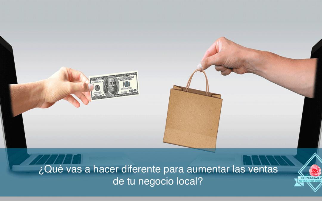 Aumentar las ventas de tu negocio local actuando diferente