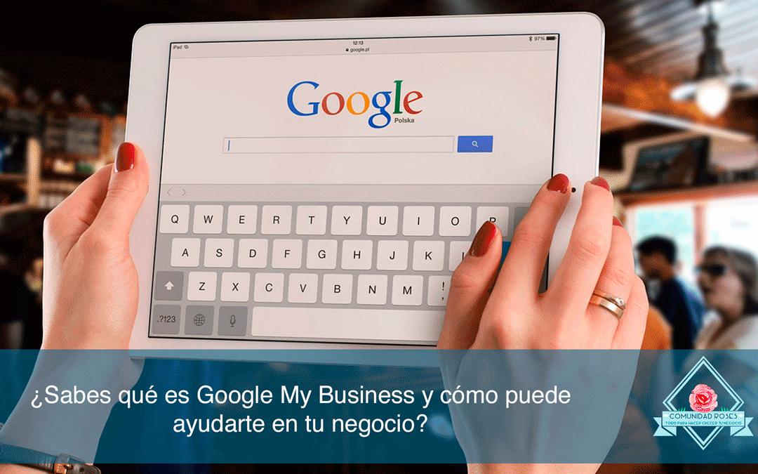 Qué es Google My business y cómo puede ayudar a tu SEO Local